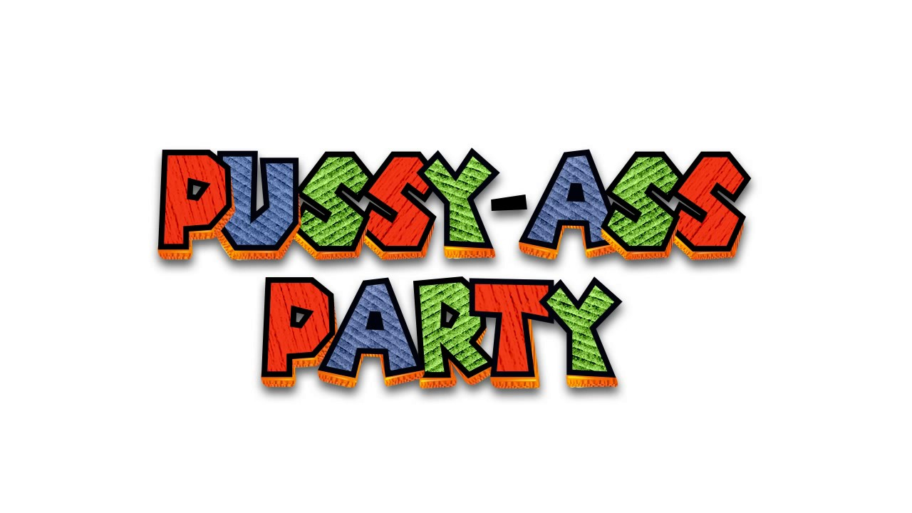Just Play A Game, N----! - Pussy-Ass Party
