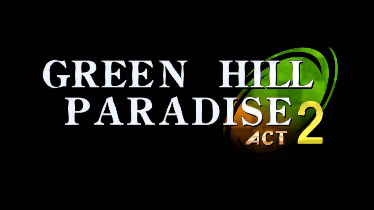 Green Hill '12 - Green Hill Paradise: Act 2
