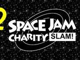 (VOD, Part 2) Space Jam Charity SLAM!