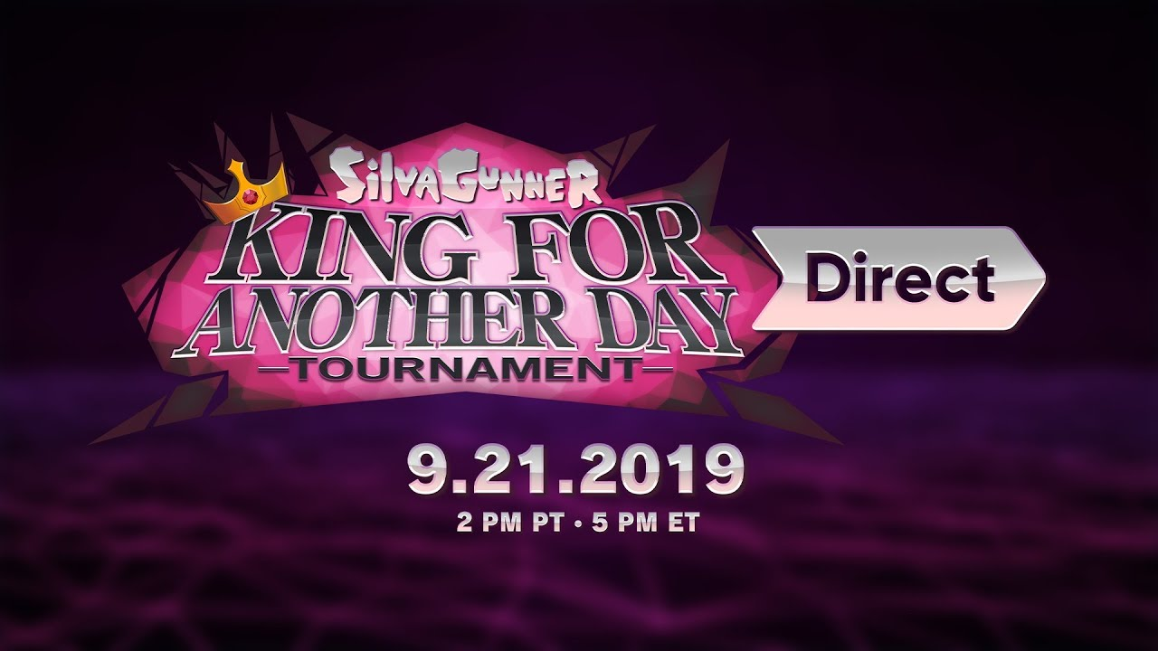 SiIvaGunner: King for Another Day Tournament Direct 9.21.2019 (streamed version)