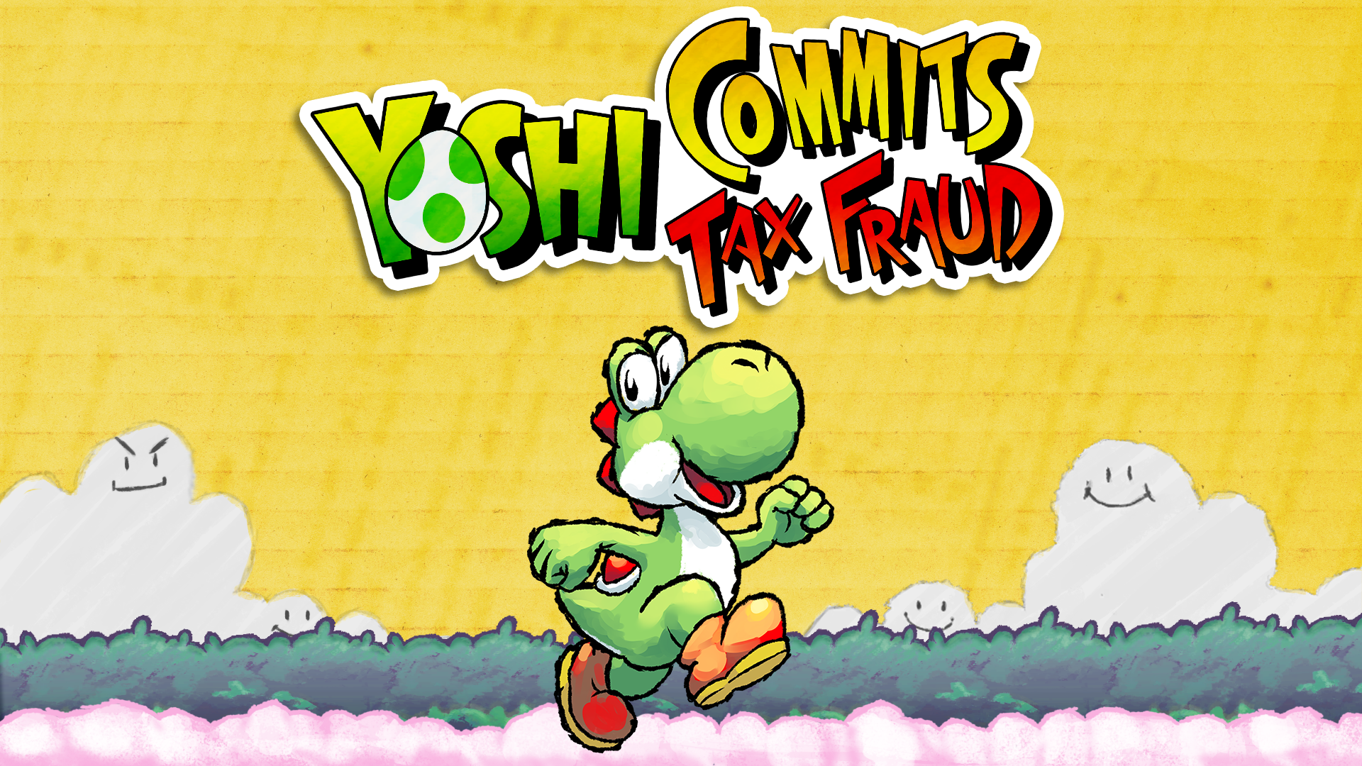 Up on Mt. Money-Laundering - Yoshi Commits Tax Fraud