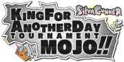 King for Another Day Tournament MOJO!!.png