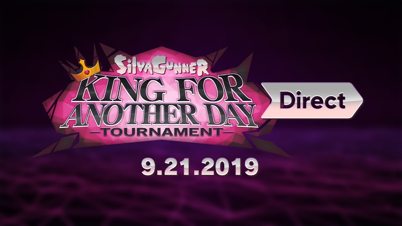 SiIvaGunner: King for Another Day Tournament Direct 9.21.2019