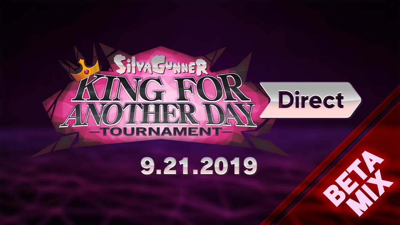 SiIvaGunner: King for Another Day Tournament Direct 9.21.2019 (Beta Mix)