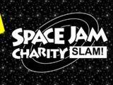(VOD, Part 1) Space Jam Charity SLAM!