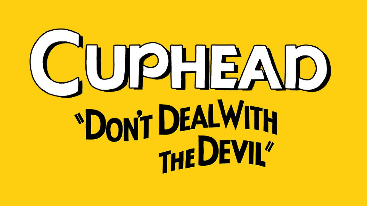Don't Deal with the Devil - Cuphead