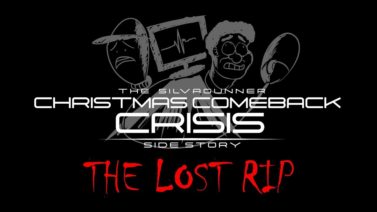 The Lost Rip - A SilvaGunner Christmas Comeback Crisis Side Story