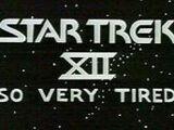 Star Trek XII: So Very Tired