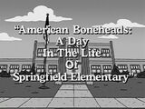 American Boneheads: A Day in the Life of Springfield Elementary