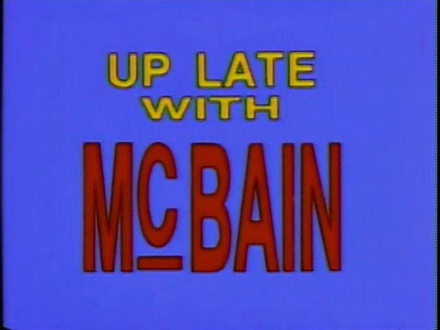 Up Late with McBain