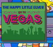 The Happy Little Elves Go To Vegas