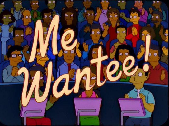 Me Wantee!