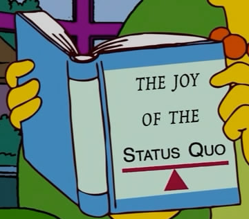 The Joy of the Status Quo