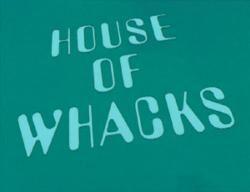 House of Whacks.jpg