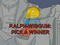 Ralph Wiggum - Pick a Winner