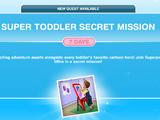 Super Toddler Secret Mission