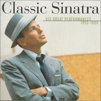 Classic Sinatra His Greatest Performances 1953–1960.jpg