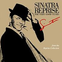 Sinatra Reprise The Very Good Years.jpg