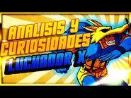 ►LUCHADOR X - ANALISIS Y CURIOSIDADES