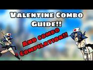 Full Valentine Combo Breakdown and Combo Compilation!! - SkullGirls Mobile