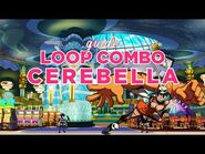 How to Loop Combo with Cerebella - SGM GUIDE