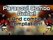 Full Parasoul Combo Guide and Combo Compilation!! (Advanced Tech) - Skullgirls Mobile