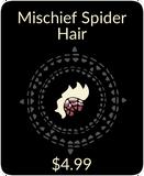 Mischief Spider Hair