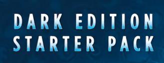 Dark Edition Starter Packs
