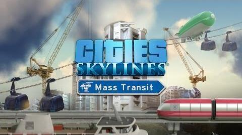 """Cities_Skylines_-_""""Mass_Transit""""_Announcement_Trailer"""
