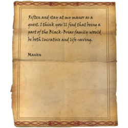 Riften and stay at my manor as a guest. I think you'll find that being a part of the Black-Briar family would be both lucrative and life-saving. / Maven