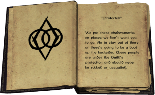 """""""Protected"""" - We put these shadowmarks on places we don't want you to go. As in stay out of there or there's going to be a boot up the backside. These people are under the Guild's protection and should never be robbed or assaulted."""