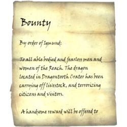 By order of Igmund: To all able bodied and fearless men and women of the Reach. The dragon located in Dragontooth Crater has been carrying off livestock, and terrorizing citizens and visitors. A handsome reward will be offered to
