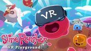 Slime Rancher VR Playground - Launch Trailer