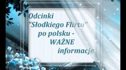 """Odcinki """"Słodkiego Flirtu"""" po polsku - WAŻNE informacje"""