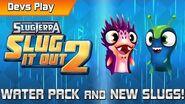 Slug it Out 2 DEVS PLAY Water Pack Unboxing