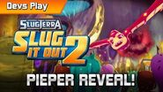 Slugterra Slug it Out 2 DEVS PLAY NEW SLUG! PIEPER REVEAL!