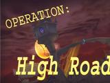 Walkthrough:Operation: High Road