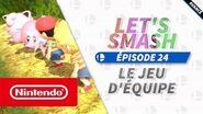 Let's Smash - Épisode 24 - Le jeu d'équipe