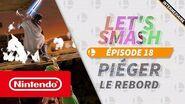 Let's Smash - Episode 18 Piéger le rebord