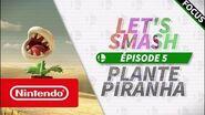 Let's Smash - Épisode 5 La Plante Piranha (Nintendo Switch)