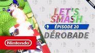 Let's Smash - Episode 20 Dérobade