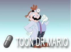 """""""I'm Dr. Mario & I'm in this game"""""""