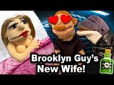 Brooklyn Guy's New Wife!