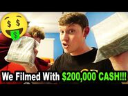 We Filmed With $200,000 CASH!!! *BTS*
