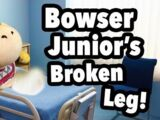Bowser Junior's Broken Leg!