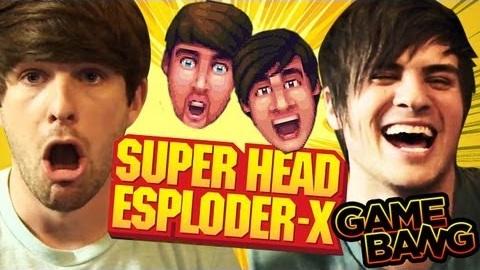 ESPLODIN' SOME HEAD!