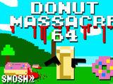 Donut Massacre 64