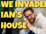 WE INVADED IAN'S HOUSE
