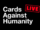 CARDS AGAINST HUMANITY LIVE!