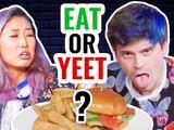 EAT IT OR YEET IT 4